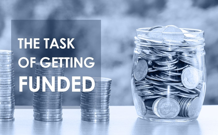 The Task of Getting Funded