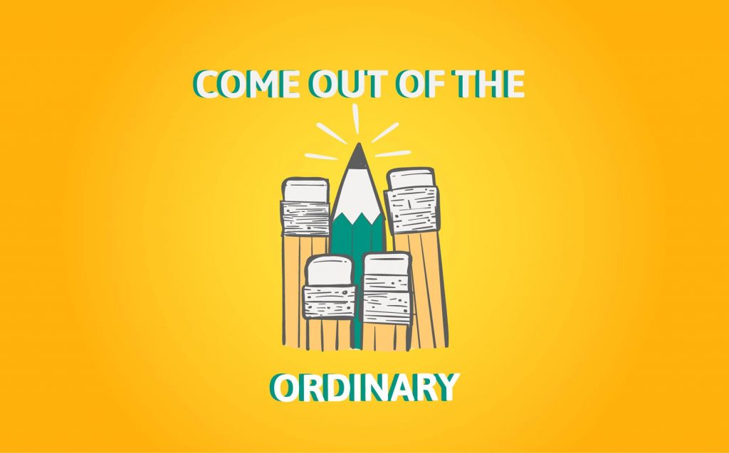 """""""COME OUT OF THE ORDINARY""""- Motivational Quotes for Entrepreneurs"""
