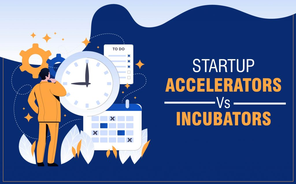 STARTUP ACCERLERATORS AND INCUBATORS | the money gig